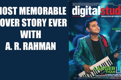 A. R. Rahman- Most memorable cover story of Digital Studio Magazine in 2019