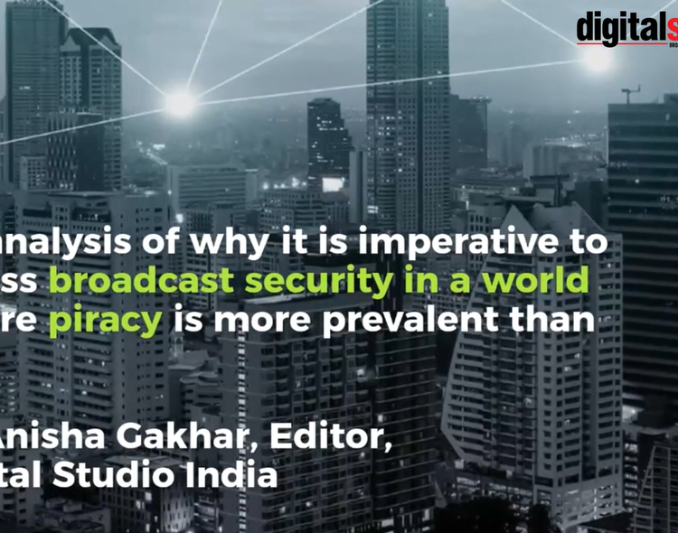Why it's imperative to assess broadcast security in a world where piracy is prevalent|Digital Studio
