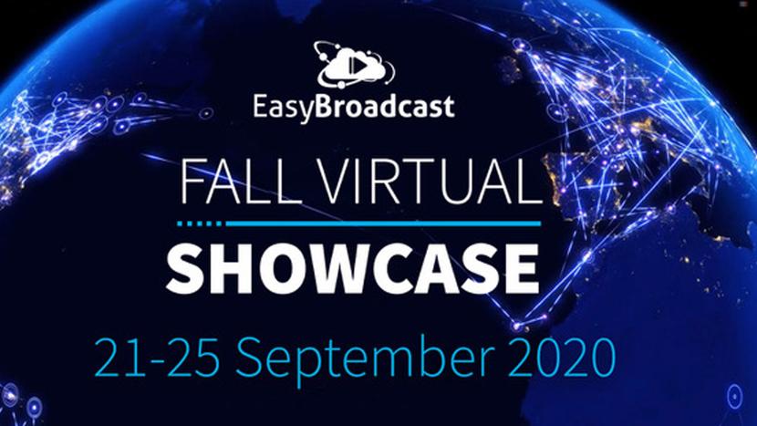 EasyBroadcast will host its Fall Virtual Showcase Sept. 21-25.